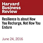 Resilience Is About How You Recharge, Not How You Endure | Shawn Achor,Michelle Gielan