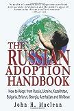 The Russian Adoption Handbook, John H. Maclean, 0595301150