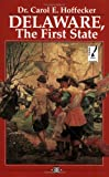 img - for Delaware: The First State, Revised Edition book / textbook / text book