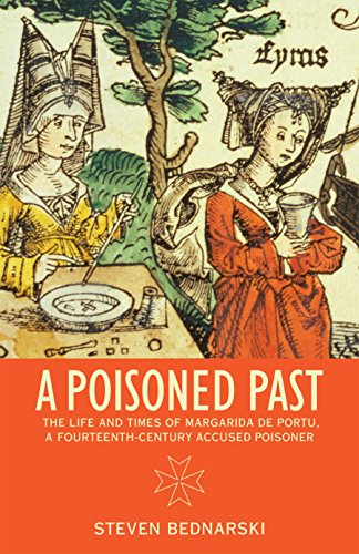 A Poisoned Past  The Life And Times Of Margarida De Portu  A Fourteenth Century Accused Poisoner  Thinking Historically