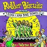 Rubber Biscuits & Ramma Lama Ding Dongs: Doo Wop