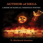 Author of Hell: A Book of Radical Christian Poetry | T. Richard Justice