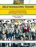 Self-Managing Teams : Creating and Maintaining Self-Managed Work Groups, Hicks, Robert and Bone, Diane, 1560520000