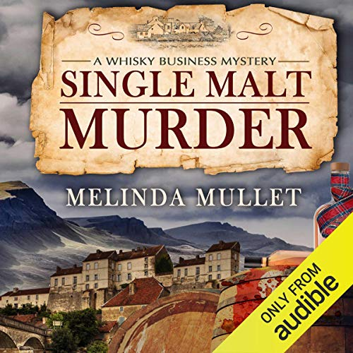 Single Malt Murder: A Whisky Business Mystery (Best Selling Single Malt Whisky)