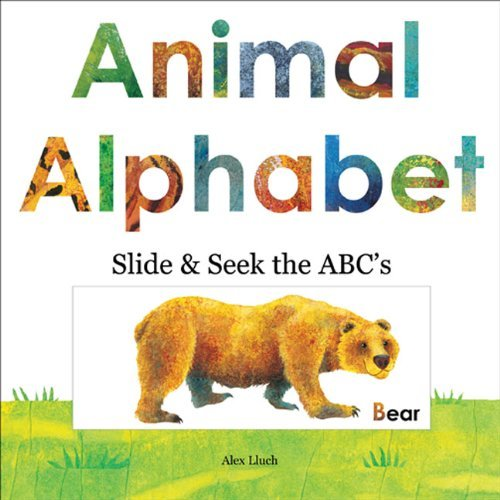 By Alex A. Lluch Animal Alphabet: Slide and Seek the ABCs (Second Edition) [Board book] ebook