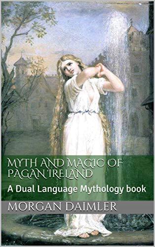 (Myth and Magic of Pagan Ireland: A Dual Language Mythology book)
