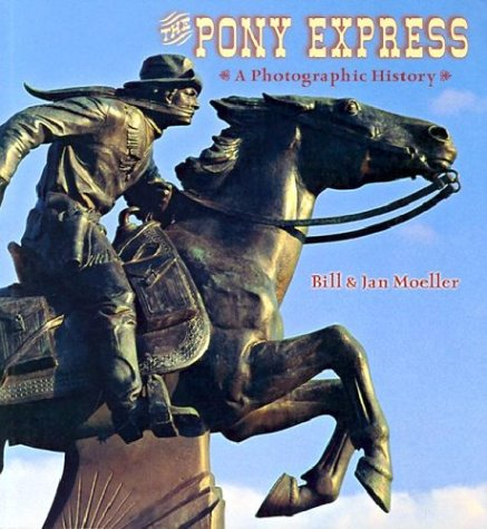 Download The Pony Express: A Photographic History pdf epub