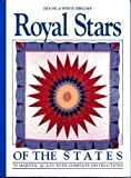img - for Royal Stars of the States: 50 Majestic Quilts with Complete Instructions book / textbook / text book