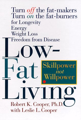 Low-Fat Living Turn Off the Fat-Makers Turn on the Fat-Burne