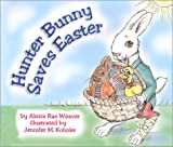 Hunter Bunny Saves Easter, Alexis Rae Weaver, 0971247366
