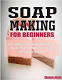 Soap Making for Beginners : A Beginner's Guide to Making Homemade SoapAre you looking for a simple, easy to follow directions on how to make soap? Soap Making for Beginners gives just that. The methods and soap recipes contained in this book ...