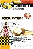 Crash Course General Medicine Updated Print + eBook edition, 4e by Leach BSc Med. Sci (Hons) MBChB MRCP, Oliver, van Boxel BM (2015) Paperback