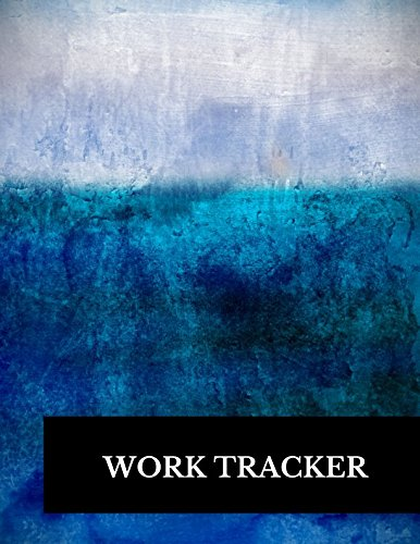 Work Tracker: Large 8.5 Inches By 11 Inches Log Book To Track Time Activity  Project or  Task or Job ID