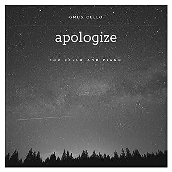 Apologize (For Cello and Piano) by GnuS Cello on Amazon