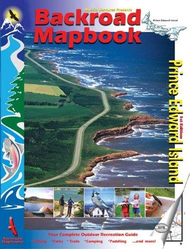 Backroad Mapbook: Prince Edward Island (Backroad Mapbooks) pdf