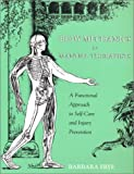 Body Mechanics for Manual Therapists : A Functional Approach to Self-Care and Injury Prevention, Barbara Frye, 0970052103