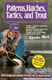 Patterns, Hatches, Tactics, and Trout, Charles R. Meck, 1556290500
