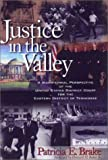 Justice in the Valley, Patricia E. Brake, 1577361067