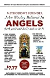 Methodism's Founder John Wesley Believed in Angels, Don R. Harper, 1604773014