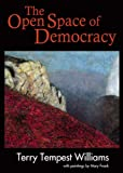 The Open Space of Democracy, Terry Tempest Williams, 0913098639