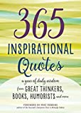 365 Inspirational Quotes: A Year of Daily Wisdom from Great Thinkers, Books, Humorists, and More (Inspirational Books)
