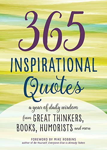 365 Inspirational Quotes: A Year of Daily Wisdom from Great Thinkers, Books, Humorists, and More (Inspirational Books) Paperback – January 12, 2016