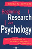 Beginning Research in Psychology: A Practical Guide to Research Methods and Statistics