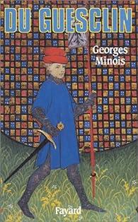 Du Guesclin par Georges Minois