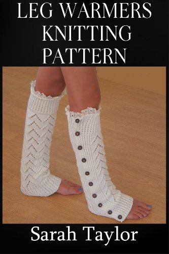 Leg Warmers Knitting Pattern Kindle Edition By Sarah Taylor