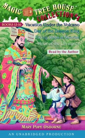 Magic Tree House Collection: Books 13-16: Vacation Under the Volcano/Day of the Dragon King/Viking Ships at Sunrise/Hour of the Olympics [UNABRIDGED] - Book  of the Magic Tree House