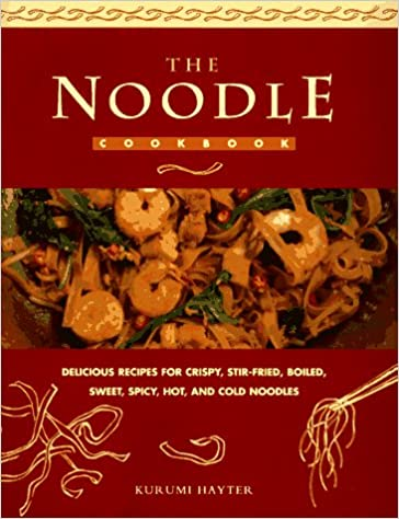 The noodle cook book delicious recipes for crispy stir fried the noodle cook book delicious recipes for crispy stir fried boiled sweet spicy hot and cold noodles hayter kunumi 9780785805533 amazon books forumfinder Choice Image