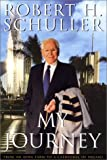 My Journey, Robert H. Schuller, 0066214076