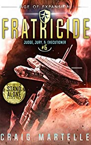 Fratricide: A Space Opera Adventure Legal Thriller (Judge, Jury, Executioner Book 6)