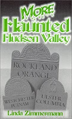 More Haunted Hudson Valley
