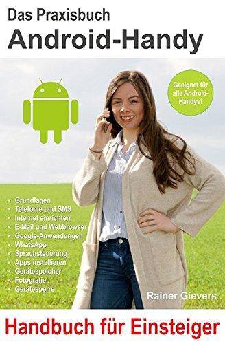 Das Praxisbuch Android-Handy - Handbuch für Einsteiger