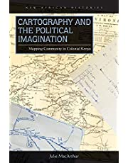 Cartography and the Political Imagination: Mapping Community in Colonial Kenya