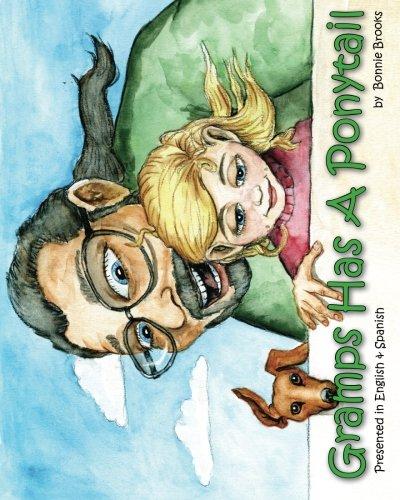 Gramps Has A Ponytail: Amazon.es: Brooks, Bonnie: Libros en ...