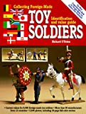 Collecting Foreign-Made Toy Soldiers, Richard O'Brien, 0896891224