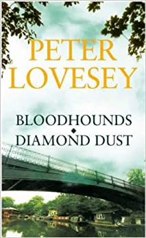 Peter Lovesey Omnibus: Bloodhounds / Diamond Dust: AND Diamond Dust