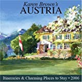 Karen Brown's Austria: Exceptional Places to Stay & Itineraries 2006