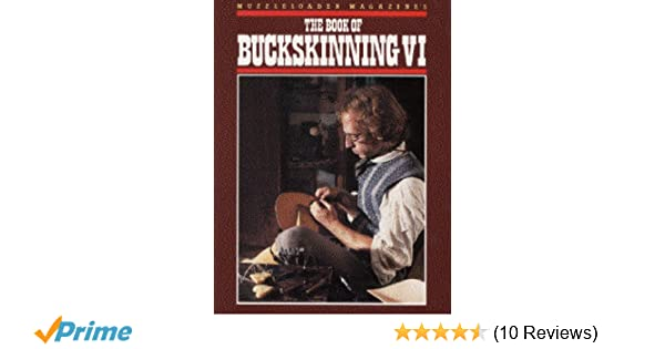 The book of buckskinning vi william h scurlock 9781880655016 the book of buckskinning vi william h scurlock 9781880655016 amazon books fandeluxe Gallery