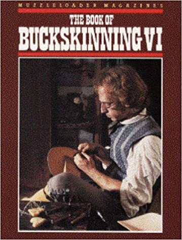 The book of buckskinning vi william h scurlock 9781880655016 the book of buckskinning vi reprint edition fandeluxe Gallery