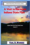 A Visit to Harmonie Indiana State Park: Family Friendly History at New Harmony, Indiana (Indiana State Park Travel Guide Series) (Volume 4)