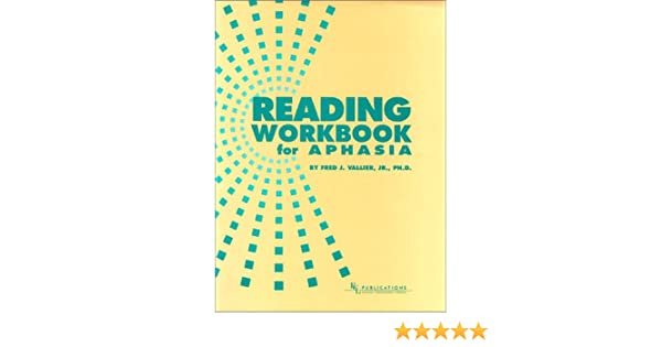 Reading Workbook for Aphasia: Fred J. Vallier Jr.: 9780970607423 ...