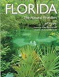 Florida : The Natural Wonders, Ripple, Jeff, 0896584240