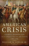 An American Crisis, William M., William M Fowler, Jr. and William M. Fowler Jr., 0802717063