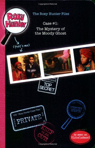 Download The Roxy Hunter Files: Case #1 The Mystery of the Moody Ghost PDF