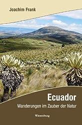 Ecuador: Wanderungen im Zauber der Natur. Reiseerzählung