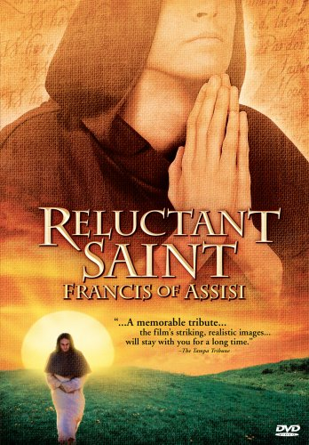- Reluctant Saint - Francis of Assisi