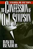 The Confession of O. J. Simpson, David Bender, 0425162052